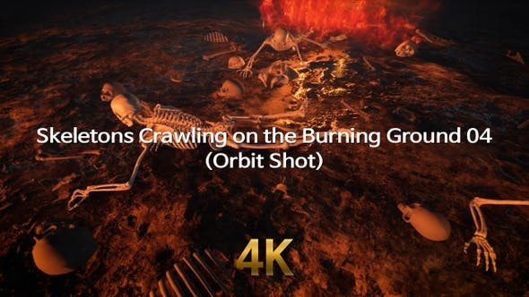 Skeletons Crawling On The Burning Ground 4K 04(Orbit Shot)