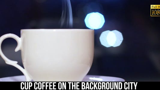 Thumbnail for Cup Coffee On The Background City