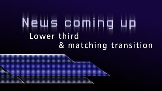 Thumbnail for News coming up - lower third & transition pack