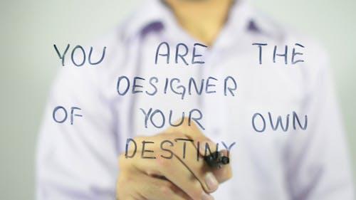 You, Designer of Your Own Destiny
