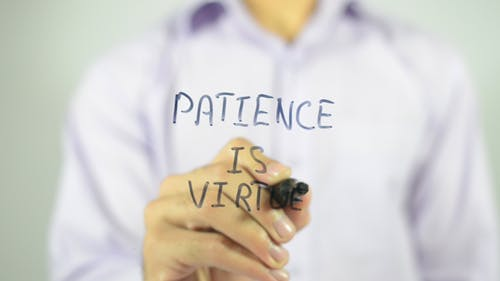 Patience is Virtue