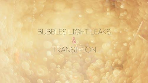 Bubbles Light Leaks & Transition