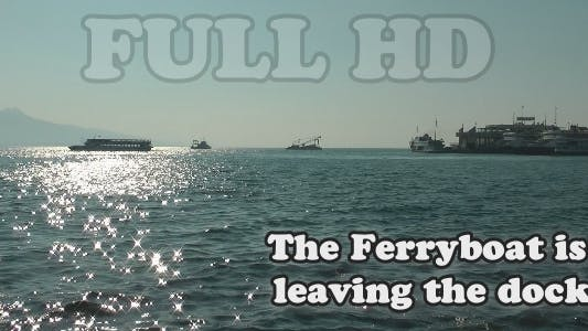 Thumbnail for The Ferryboat is Leaving The Dock