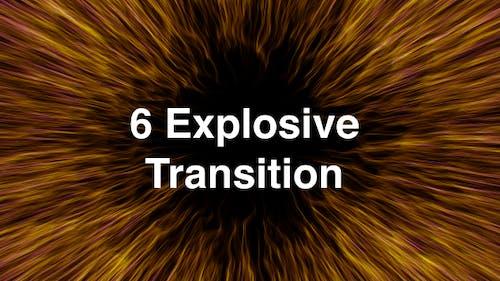 6 Explosive Transition