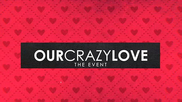 Thumbnail for Our Crazy Love Event
