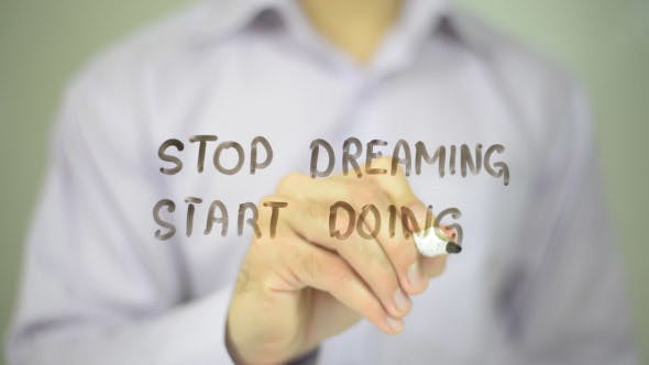Thumbnail for Stop Dreaming, Start Doing
