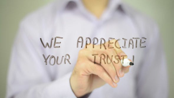 We Appreciate your Trust