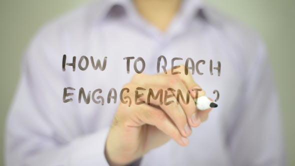 How to Reach Engagement ?