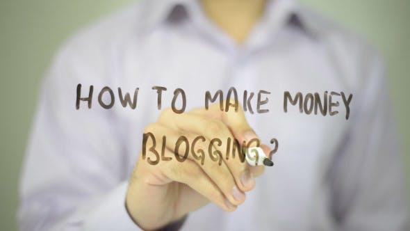 How to Make Money Blogging ?