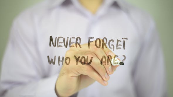 Thumbnail for Never Forget Who You Are