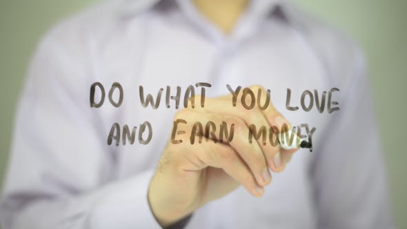 Thumbnail for Do What You Love And Earn Money