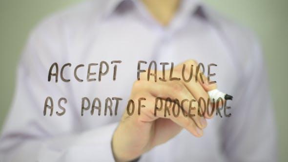 Accept Failure as Part of Procedure