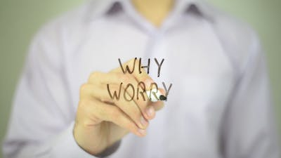 Why Worry ?
