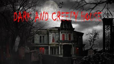 Dark And Creepy House