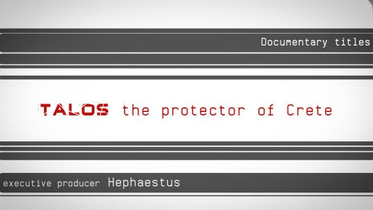 Thumbnail for Talos Documentary Opening & Closing Credits
