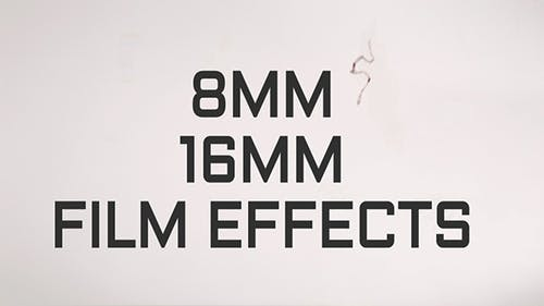 8MM - 16MM Film Effects
