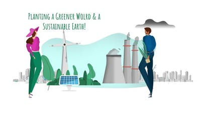 Planting A Greener World & A Sustainable Earth