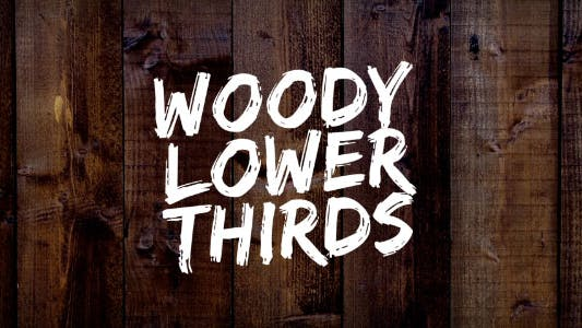 Thumbnail for Woody Lower Thirds