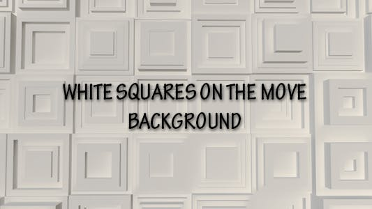 Thumbnail for White Squares On The Move Background
