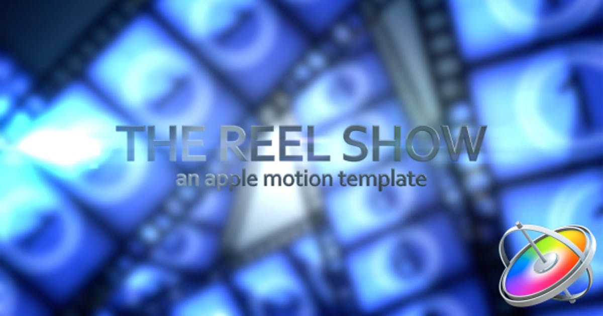 The Reel Show - Apple Motion by VProxy