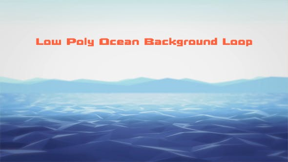 Thumbnail for Low Poly Ocean Background Loop