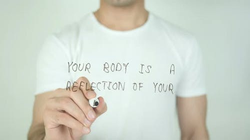 Your Body Is a Reflection of Your Lifestyle, Writing On Transparent Screen