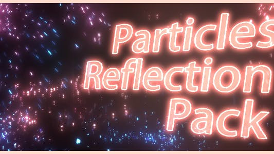 Particles Reflection Pack
