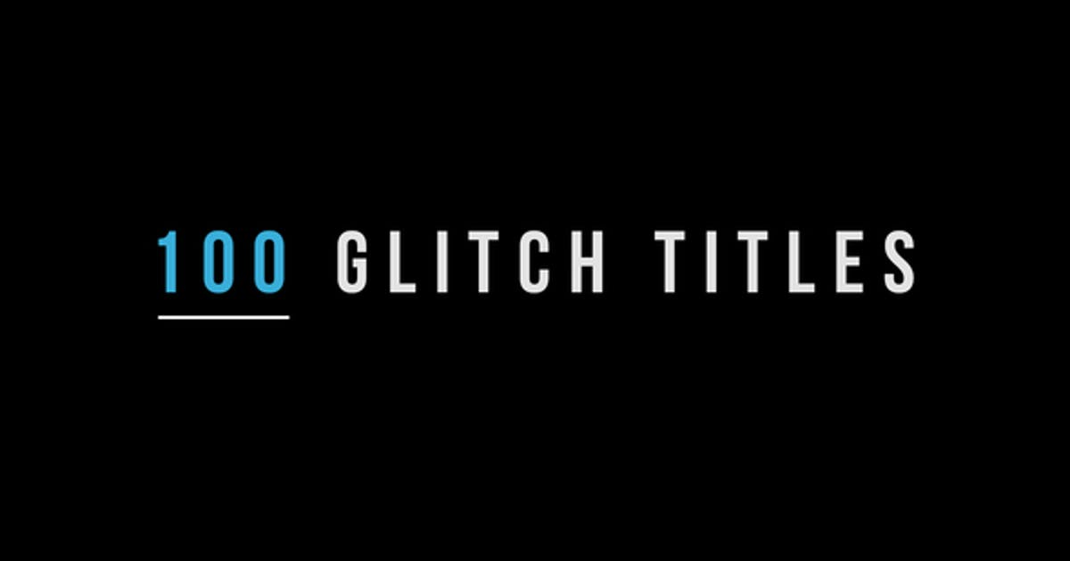 Download 100 Glitch Titles by MotionTheoryStudio