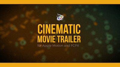 Cinematic Movie Trailer for Apple Motion and FCPX