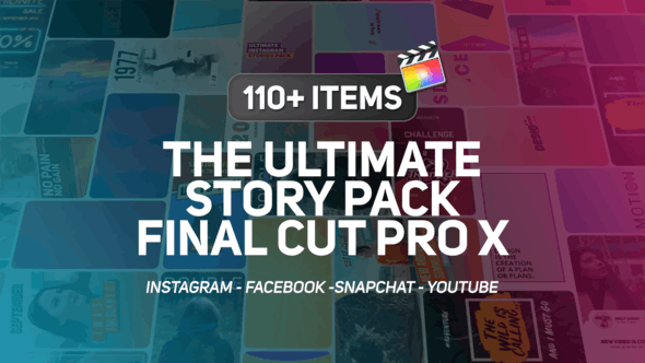 Thumbnail for The Ultimate Story Pack - Final Cut Pro X & Apple Motion