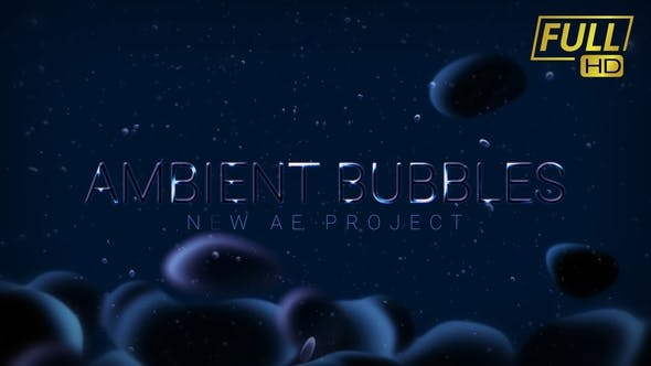 Ambient Bubbles | Abstract Titles
