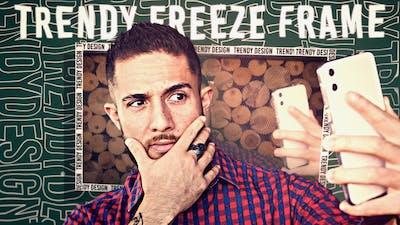 Trendy Freeze Frame