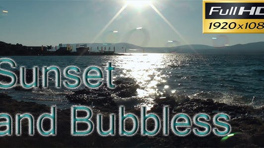 Thumbnail for Sunset and Bubbles HD