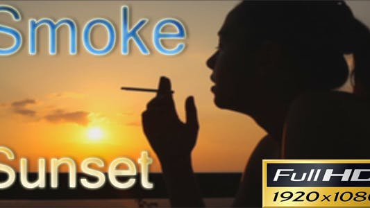 Thumbnail for Girl Smoking In The Sunset