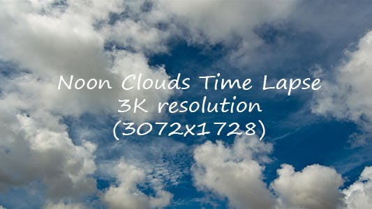 Thumbnail for Noon Clouds Time Lapse I - 3K Resolution
