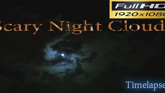 Thumbnail for Scary Night Clouds - Time Lapse Full HD