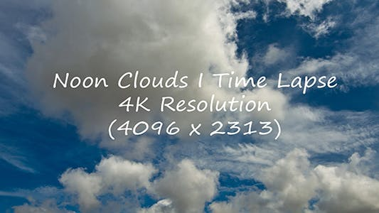 Thumbnail for Noon Clouds Time Lapse I - 4K Resolution