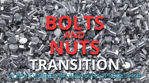 Bolts and Nuts transition UHD 60fps