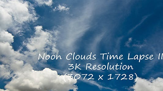 Thumbnail for Noon Clouds Time Lapse II - 3K Resolution