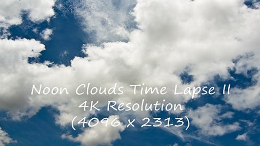Thumbnail for Noon Clouds Time Lapse II - 4K Resolution