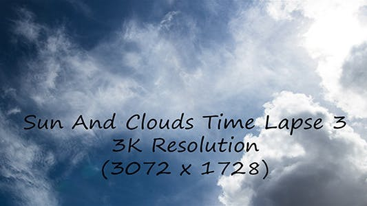 Thumbnail for Sun And Clouds Time Lapse 3 - 3K Resolution
