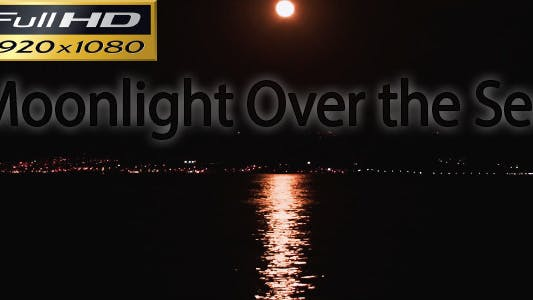 Thumbnail for Moonlight Over the Sea FULL HD