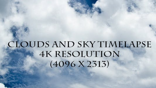 Thumbnail for Clouds And Sky Time Lapse - 4K Resolution