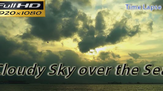 Thumbnail for Cloudy Sky Over The Sea Time Lapse FULL HD