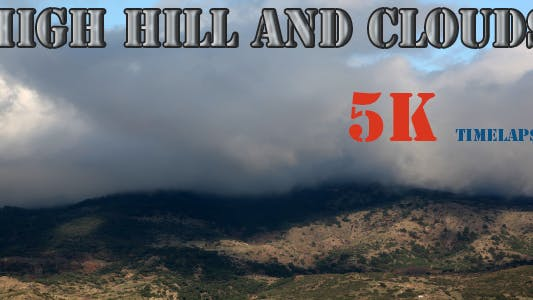 Thumbnail for Clouds and the Hills 5K Timelapse