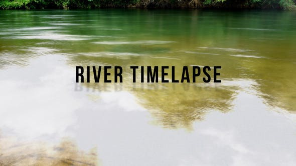 Thumbnail for River Time Lapse 2K