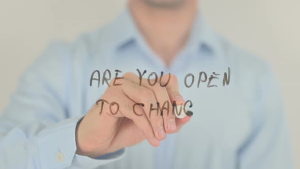 Are You Open to Change, Man Writing on Transparent Screen