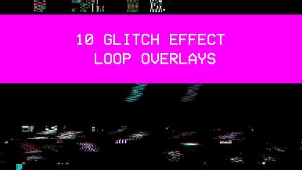 Thumbnail for 10 Glitch Loop Effect Pack