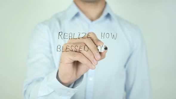 Thumbnail for Realize How Blessed You Are, Writing On Screen