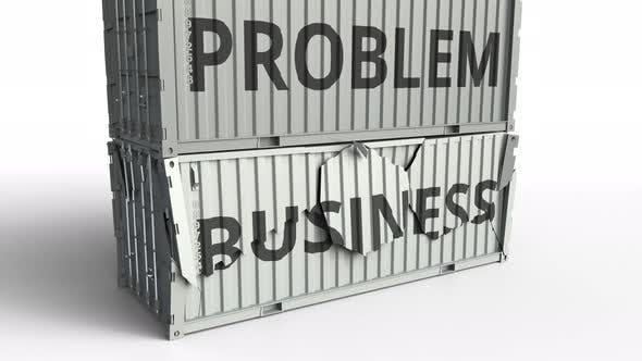 Thumbnail for Container with BUSINESS Text Broken By Container with PROBLEM Inscription